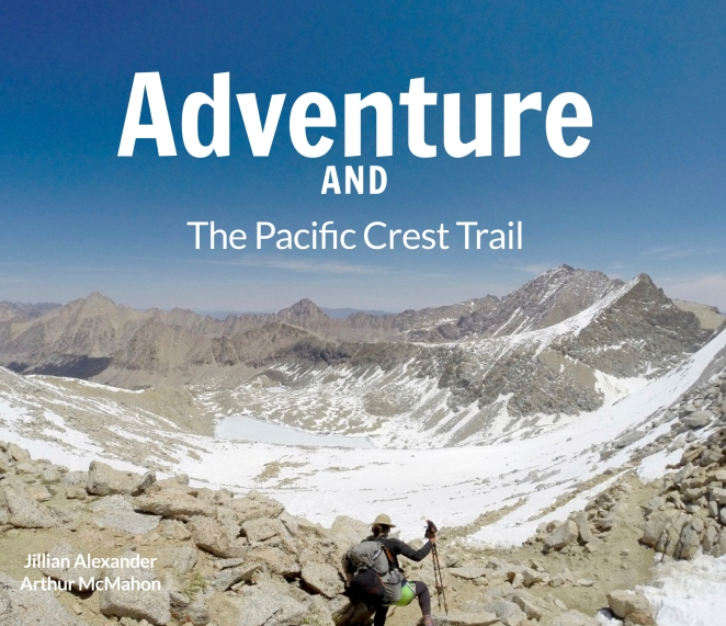 Adventure And: The Pacific Crest Trail